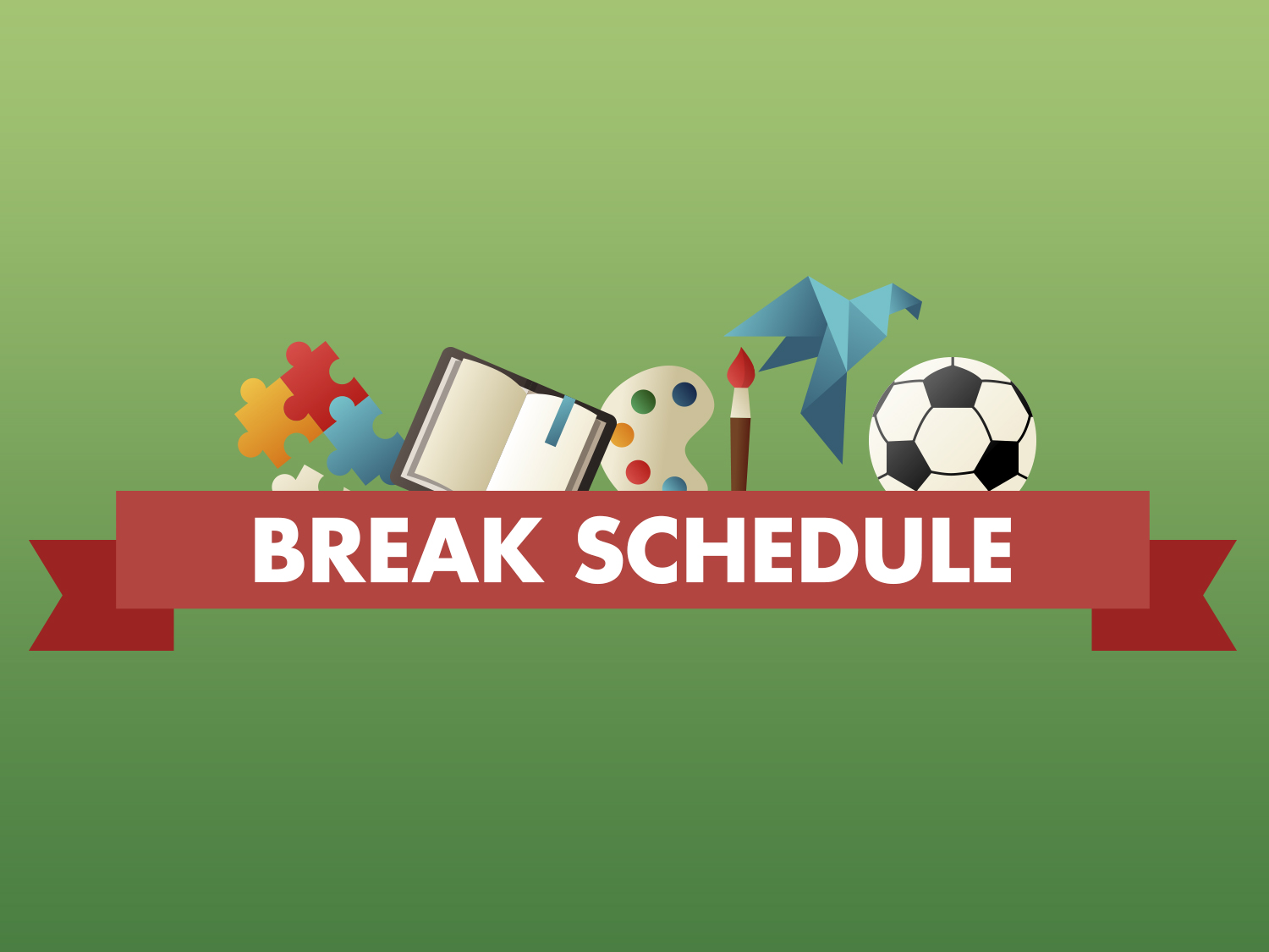 Break Schedule Guide