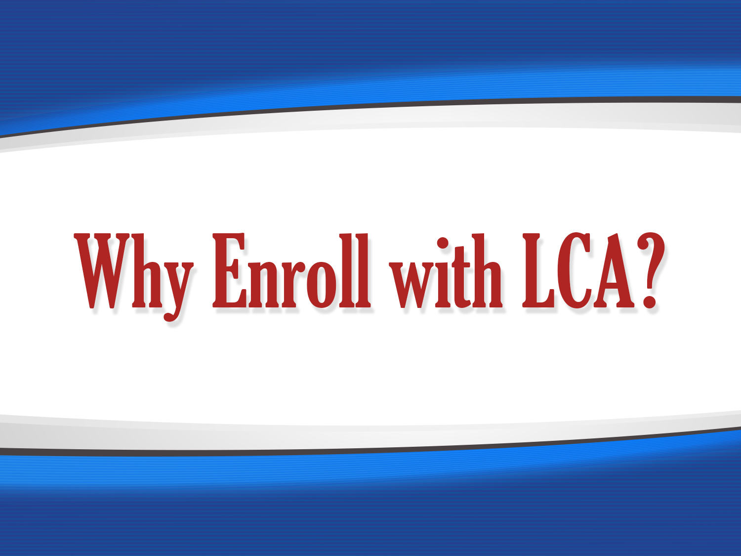 Why Enroll with LCA